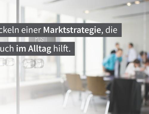 Entwickeln einer Marktstrategie, die auch im Alltag hilft.