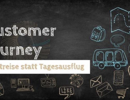 Customer Journey – Weltreise statt Tagesausflug