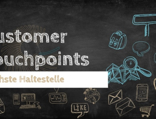 Nächste Haltestelle: Customer Touchpoints