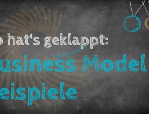 So hat´s geklappt: erfolgreiche Business Model Beispiele