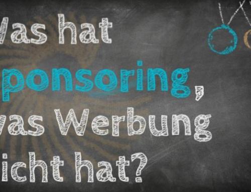 Was hat Sponsoring, was Werbung nicht hat?