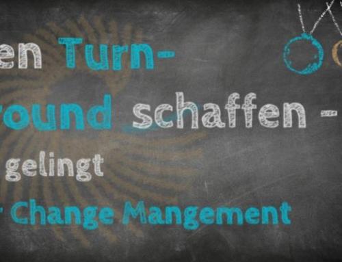 Den Turnaround schaffen – so gelingt Change Management