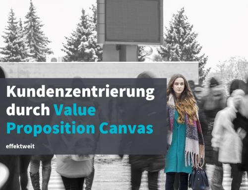 Kundenfokus mit dem Value Proposition Canvas