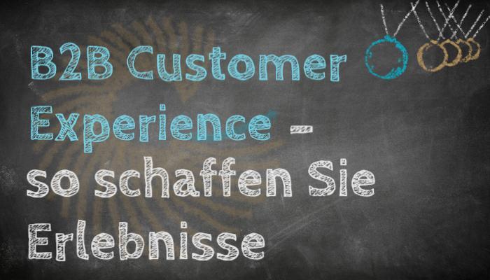 Blog DenkBar: B2B Customer Experience - Wie schaffen Sie Erlebnisse?