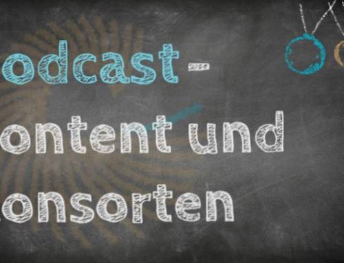 Podcast – Content und Konsorten